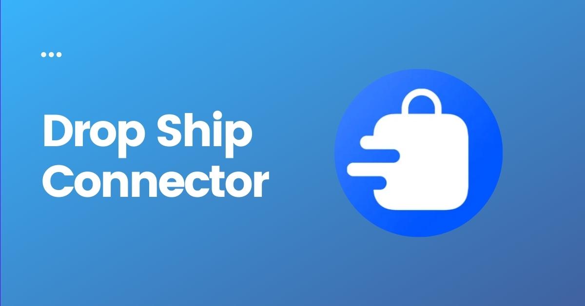 Drop Ship Connector
