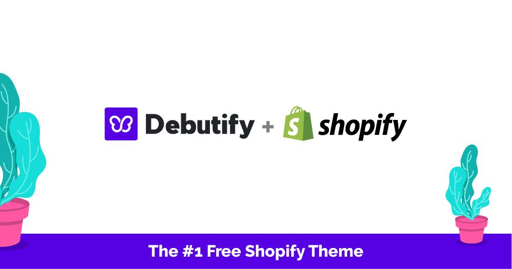 The #1 Free Shopify Theme – Debutify